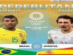 link-live-streaming-partai-final-sepakbola-putra-olimpiade-2020-brasil-vs-spanyol.jpg