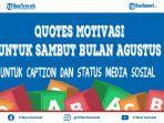 quotes-motivasi-untuk-mengawali-bulan-agustus-yang-penuh-makna-untuk-status-dan-caption-media-sosial.jpg