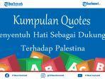 quotes-yang-menyentuh-hati-sebagai-dukungan-untuk-rakyat-palestina-bisa-jadi-status-media-sosial.jpg