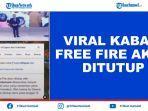 viral-game-free-fire-ff-akan-ditutup-pemerintah-indonesia-ini-fakta-sebenarnya.jpg