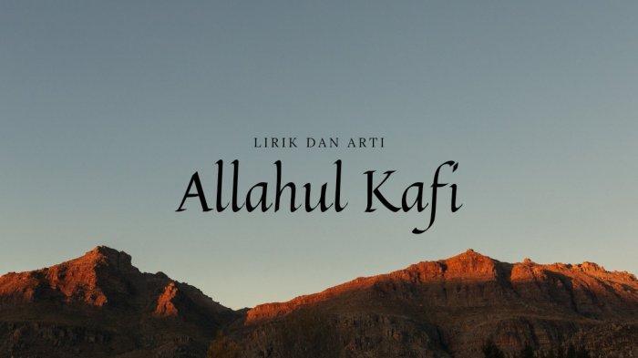 Lirik Allahul Kafi Versi Habib Syech Lengkap Arab, Latin dan Terjemahan