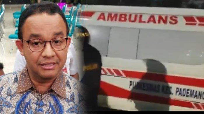 5 Pembelaan Anies Baswedan soal Ambulans Pemprov DKI yang Diduga Angkut Batu & Bensin saat Kerusuhan