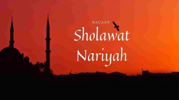Bacaan dan Arti Sholawat Nariyah Serta Keutamaannya Menurut Pendapat Ulama