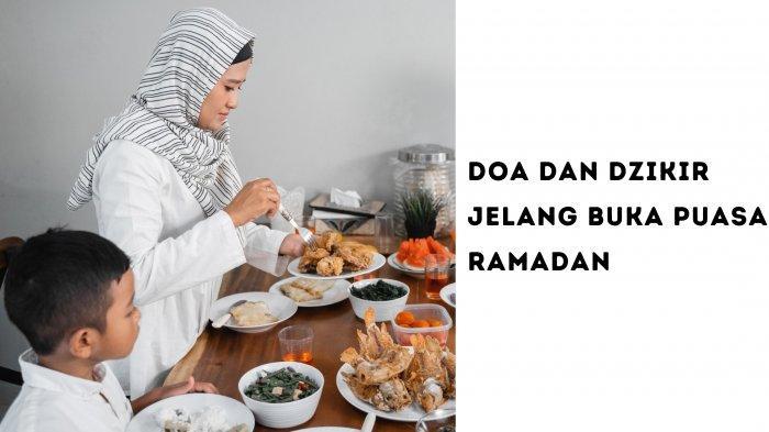 Bacaan Doa dan Dzikir Jelang Buka Puasa Ramadan Tulisan Latin, Bisa Diamalkan Bersama Keluarga