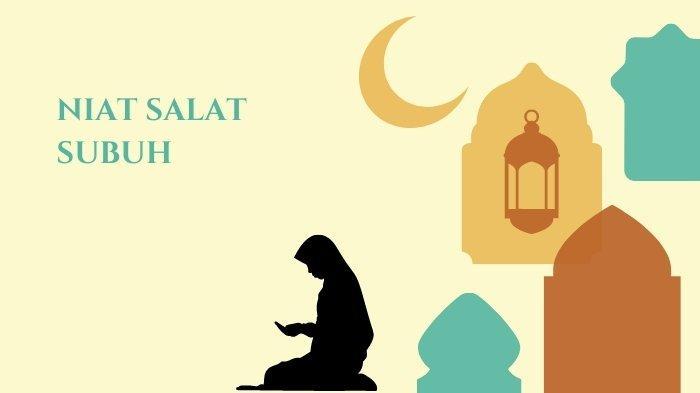 Bacaan Niat Salat Subuh dan Doa Qunut Tulisan Arab dan Latin, Berikut Tata Caranya