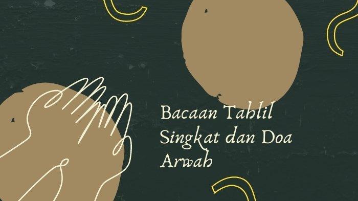 Bacaan Tahlil Singkat dan Doa Arwah, Panduan Ziarah Kubur saat Idul Fitri, Beserta Arti & Keutamaan
