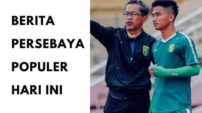 Berita Persebaya Populer Hari Ini: Coach Aji Fokus Taktik Kalahkan Persib & Peluang di Piala Menpora