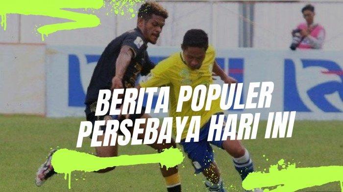 Berita Persebaya Populer Hari Ini: Permintaan Jelang Lawan Bhayangkara FC & Kritik Bonek
