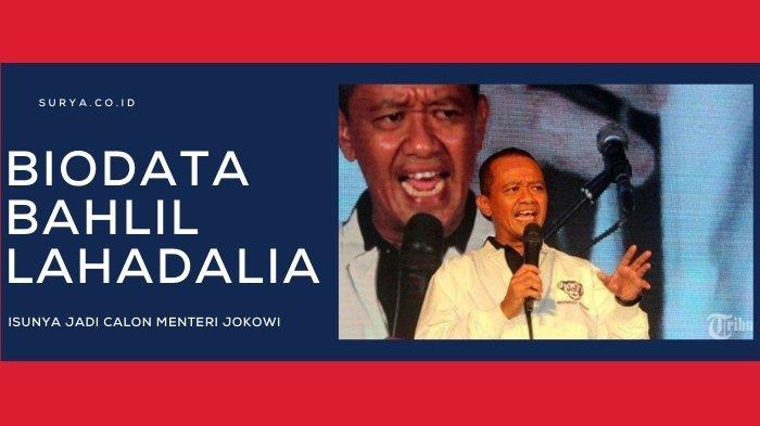 Biodata Bahlil Lahadalia Isunya Jadi Calon Menteri Jokowi, Dulu Sopir Angkot Kini Bisnis Menggurita