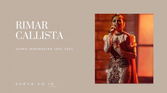 Biodata Rimar Callista Juara Indonesian Idol 2021, Bukan Orang Baru & Prestasi Tembus Internasional