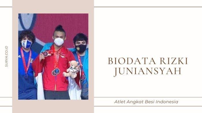 Biodata Rizki Juniansyah, Atlet Angkat Besi Indonesia, Borong 3 Medali Emas dan Pecahkan Rekor Dunia