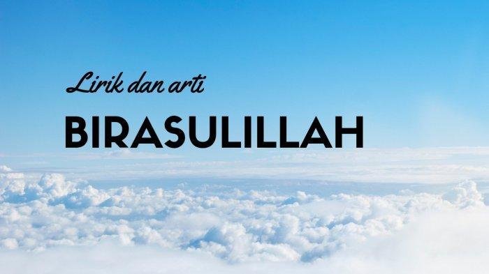 Lirik Sholawat Birasulillah Wal Badawi, Beserta Latin dan Terjemahan