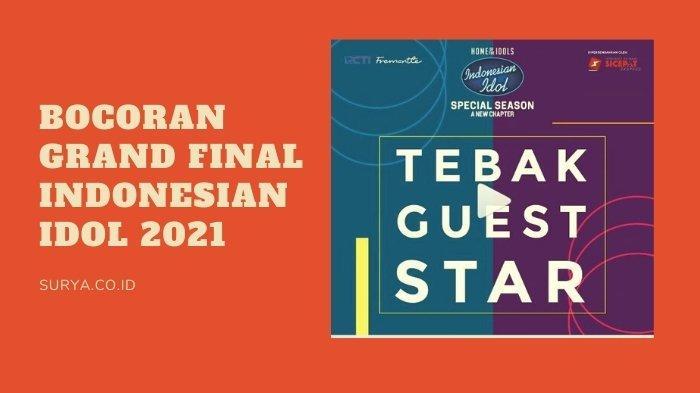 Bocoran Grand Final Indonesian Idol 2021: Ini Prediksi Juara Indonesian Idol 2021 dan 3 Bintang Tamu