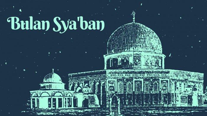 Sya'ban 1442 Hijriyah Jatuh Pada 15 Maret 2021, Ini Amalan Di Bulan Pengampunan Dosa