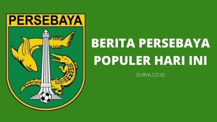 Berita Persebaya Populer Hari ini: Menu Makanan ala Syaifuddin, Tarif Sewa GBT & Gelora 10 November