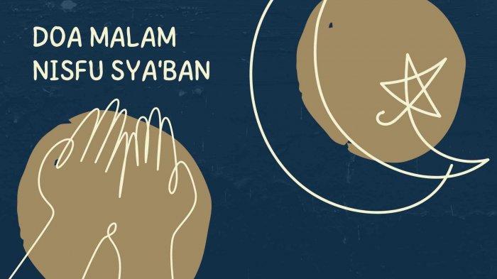 Doa Malam Nisfu Syaban Tulisan Latin dan Artinya, Agar Dapat Pengampunan Dosa