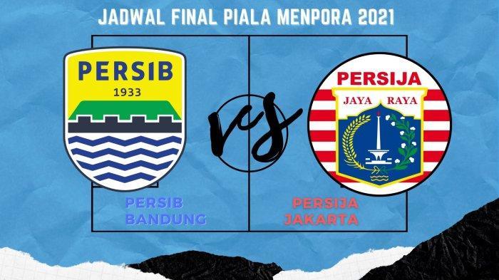 Jadwal Final Piala Menpora 2021: Persib vs Persija Jakarta Digelar Dua Pertemuan, Catat Tanggalnya