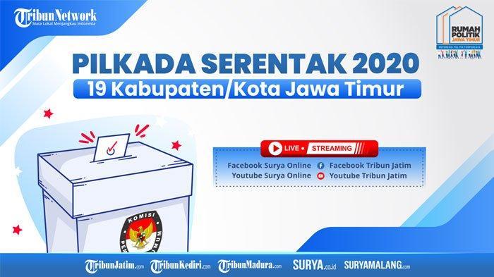 Live Streaming Hasil Pilkada 2020 di Surabaya & 18 Daerah Lain di Jatim Bisa Dilihat di SURYA.co.id