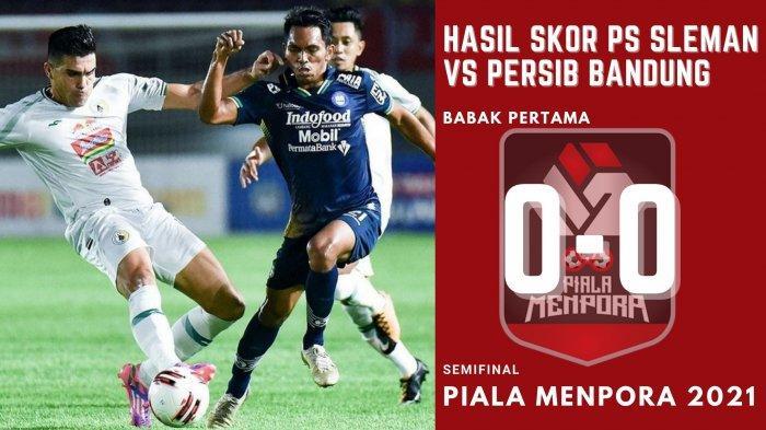 Hasil Skor PS Sleman vs Persib Bandung di Babak I: 0-0, Dua Pemain Vital Ditarik Akibat Cedera