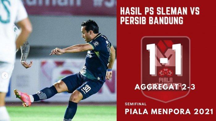 Hasil Skor Akhir PS Sleman vs Persib: Ezra Walian Antar Maung Bandung ke Final Piala Menpora 2021