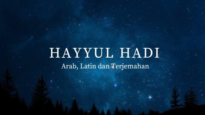 Lirik Hayyul Hadi Lengkap Bahasa Arab dan Terjemahan