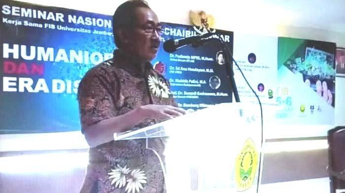 Berubah di Era Disrupsi, Seminar Nasional Humaniora dan Era Disrupsi di FIB Universitas Jember