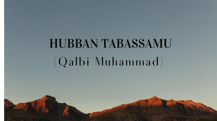 Lirik Hubban Tabassamu (Qalbi Muhammad) Viral di TikTok lengkap Tulisan Arab dan Arti