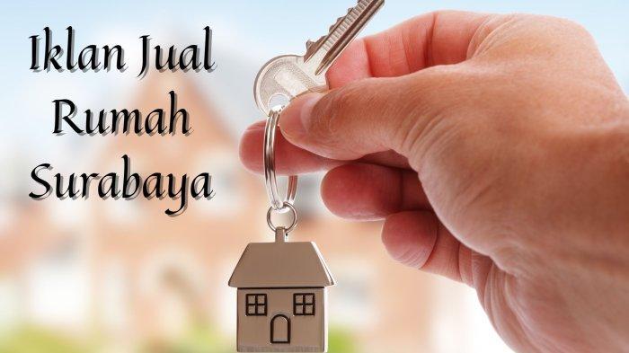 Iklan Jual Rumah Surabaya: Dijual Rumah di Central Park Regency dan Dukuh Kupang Timur