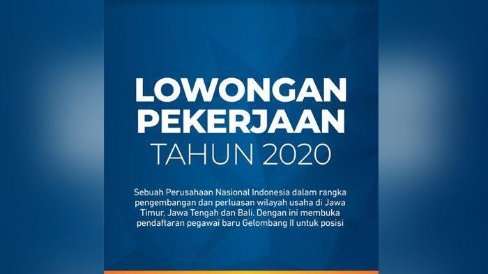 LOWONGAN PEKERJAAN TAHUN 2020 Perusahaan Nasional Indonesia Membuka Pendaftaran Pegawai Baru