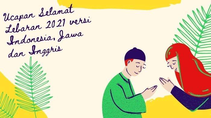 ILUSTRASI 65 Ucapan Lebaran 2021/Idul Fitri 1442 H versi Indonesia, Jawa dan Inggris