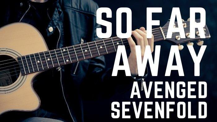 Lirik dan chord lagu So Far Away - Avenged Sevenfold, How Do I Live Without The Ones I love?