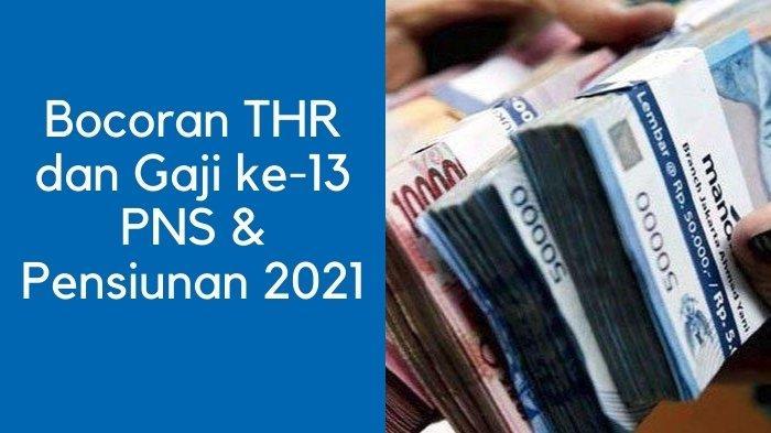 Bocoran THR dan Gaji ke-13 PNS & Pensiunan 2021, Ini Jadwal Cair Serta Prediksi Besaran Diterima