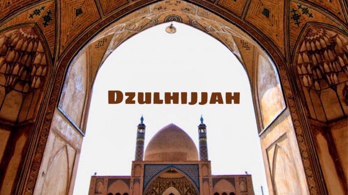 Keutamaan Bulan Dzulhijjah 2021 dan Amalan Sunnah yang Dianjurkan
