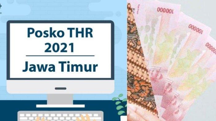 THR 2021 Karyawan Swasta Paling Lambat Cair H-7 Lebaran, Ini Daftar Posko Pengaduan di Jawa Timur