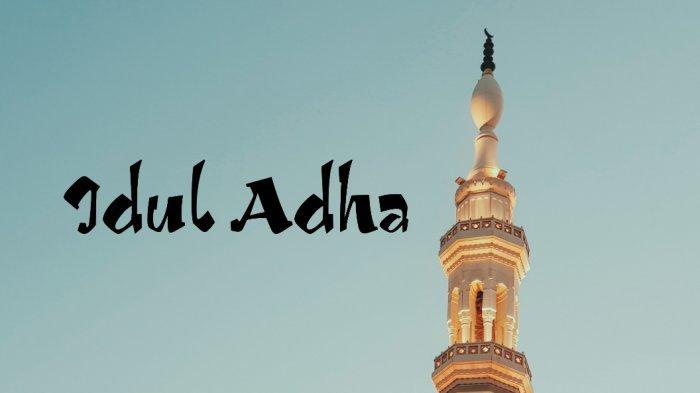 Idul Adha 2021 Jatuh Selasa 20 Juli 2021, Ini 6 Amalan Sunnah Rasul yang Dianjurkan