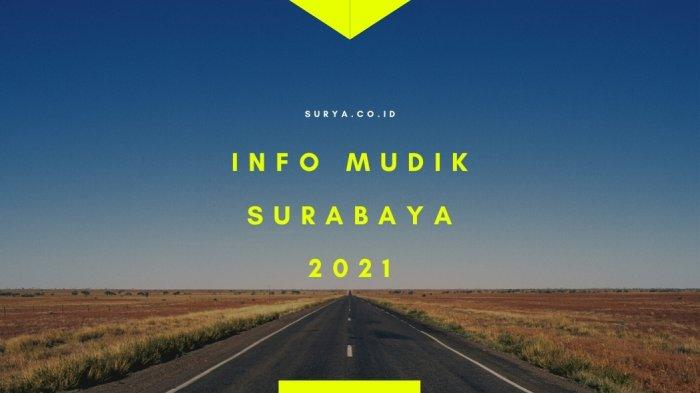 Info Mudik Surabaya: Tes Swab Selain Plat L & W, PPKM Mikro Diperpanjang Seusai Larangan Mudik