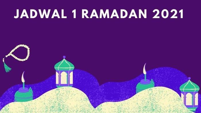 ILUSTRASI Jadwal 1 Ramadan 2021