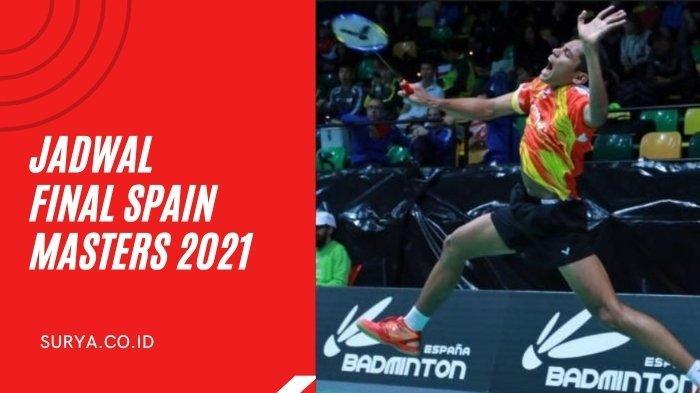 Jadwal Final Spain Masters 2021 Hari ini 23 Mei: Indonesia Punya Wakil Tiap Partai, Ini Daftarnya
