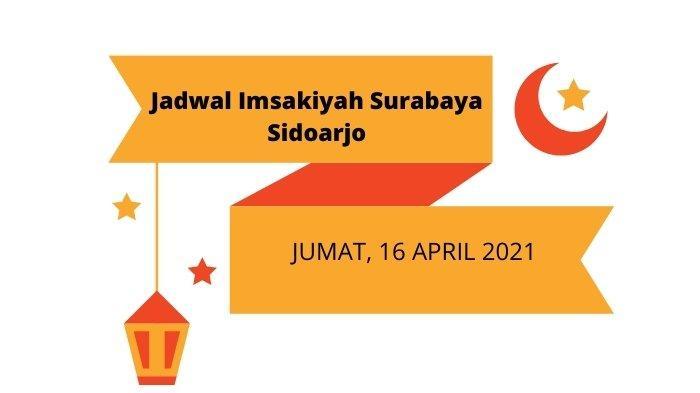 Jadwal Imsakiyah Surabaya Sidoarjo Besok 16 April 2021, Lengkap Doa Sahur dan Niat Puasa