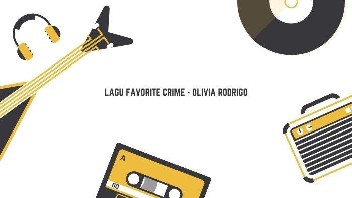 Lirik dan Terjemahan Lagu Favorite Crime - Olivia Rodrigo yang Viral di TikTok