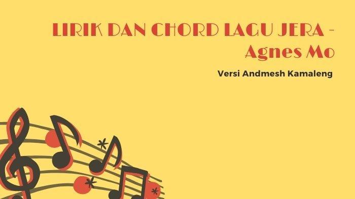 Chord Lagu Jera - Agnes Mo Versi Andmesh Kamaleng Viral di TikTok, Salam Hangat untuk Cintamu