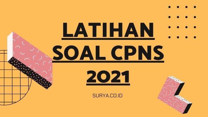 Contoh Latihan Soal CPNS 2021 Materi TIU, Lengkap Jawaban ...