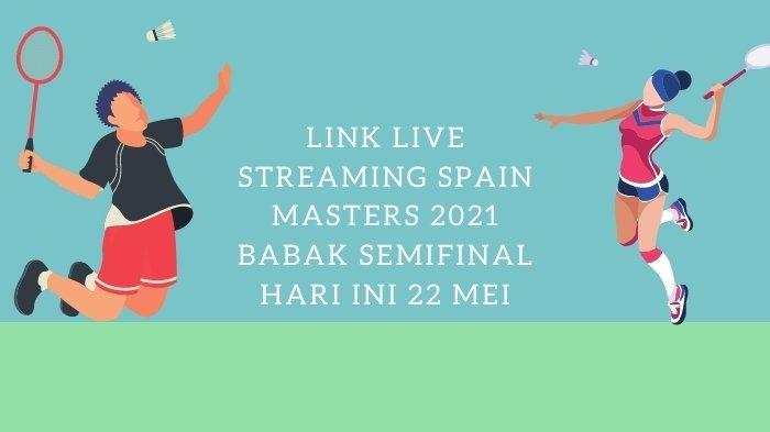 Link Live Streaming Spain Masters 2021 Babak Semifinal Hari ini 22 Mei, Shesar Hiren vs Chico Aura