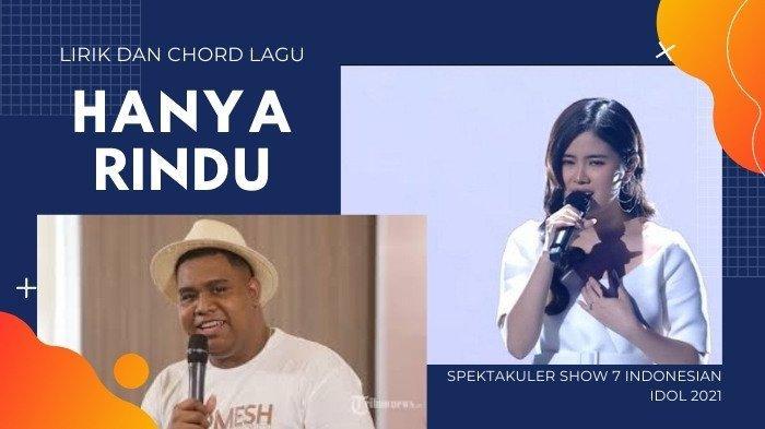 Lirik dan Chord Lagu Hanya Rindu - Andmesh, Akan Dinyanyikan Melisa Indonesian Idol 2021 Malam ini