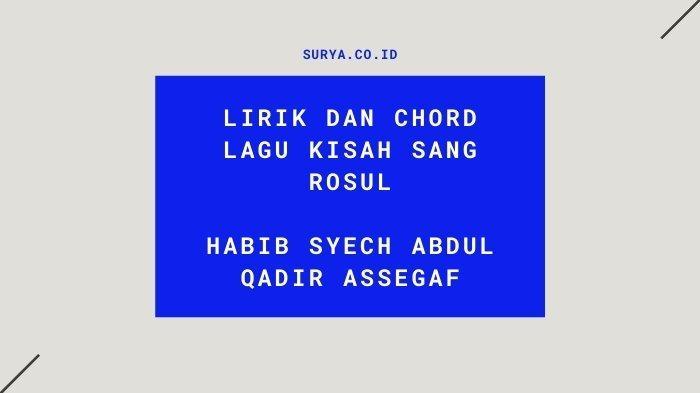 Lirik dan Chord Lagu Kisah Sang Rosul - Habib Syech Abdul Qadir Assegaf, Abdullah Nama Ayahnya