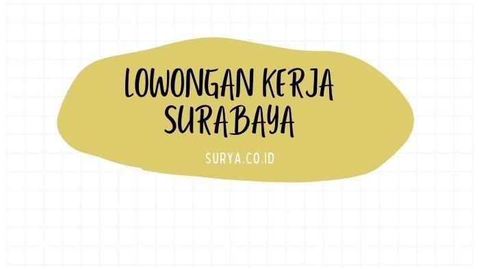 Lowongan Kerja Surabaya 7 Juli 2021 untuk Pensiunan dan ...