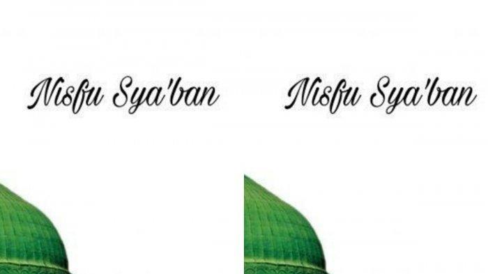 Bacaan Doa Malam Nisfu Syaban 8 April 2020, Lengkap dengan Amalan Sesuai Ajaran Nabi Muhammad SAW