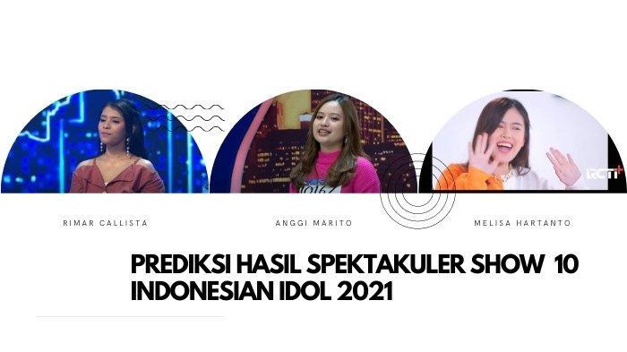 Prediksi Hasil Spektakuler Show 10 Indonesian Idol 2021: The Super Girls, Top 3 Tahun Lalu Terulang
