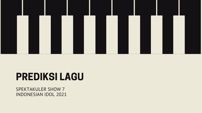 Prediksi Lagu yang Dibawakan 7 Kontestan Indonesian Idol 2021 di Spektakuler Show 7 Malam ini
