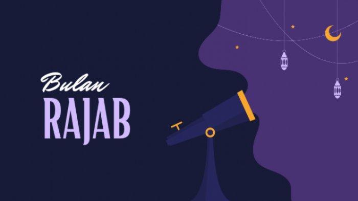 Kalender Bulan Rajab 1442 Hijriyah Mulai 13 Februari 2021: Amalan Sunnah dan Terjadinya Isra Mi'raj